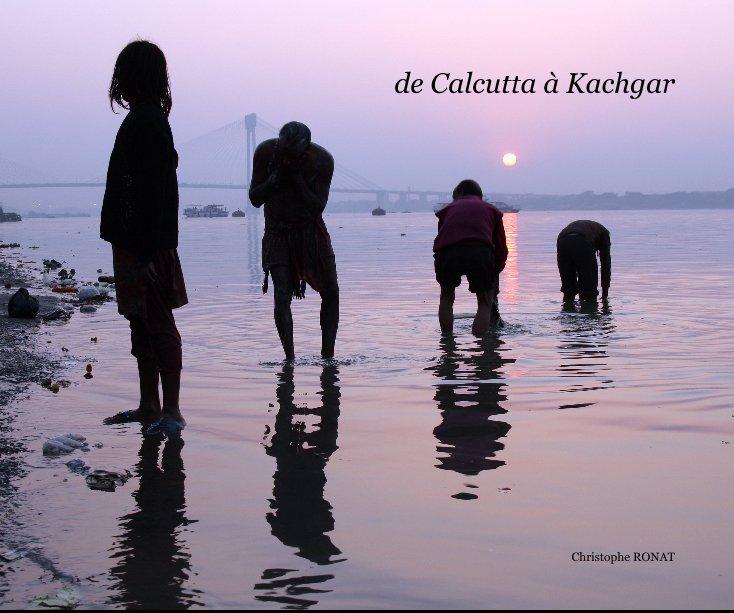 de Calcutta à Kachgar